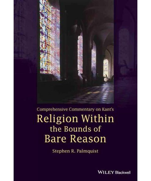 Comprehensive Commentary on Kant's Religion within the Bounds of Bare Reason (Hardcover) (Stephen R. - image 1 of 1