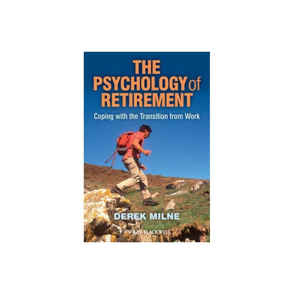 The Psychology Of Retirement By Derek L Milne Paperback