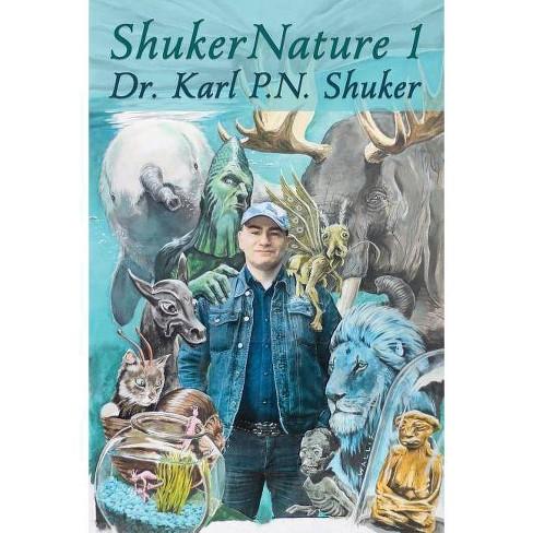 Shukernature (Book 1) - by  Karl P N Shuker (Paperback) - image 1 of 1
