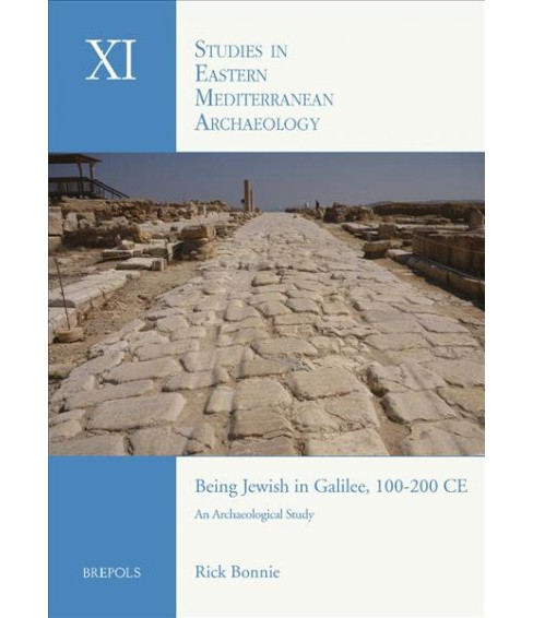 Being Jewish in Galilee 100-200 Ce : An Archaeological Study -  by Rick Bonnie (Paperback) - image 1 of 1