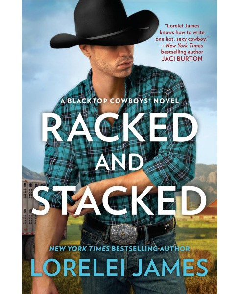 Racked and Stacked -  (Blacktop Cowboys) by Lorelei James (Paperback) - image 1 of 1
