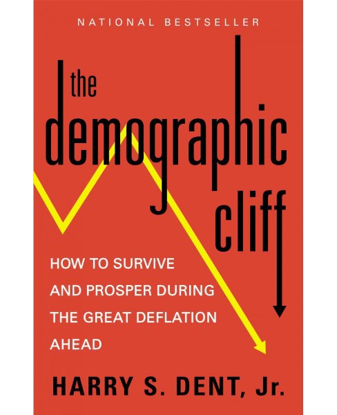 Demographic Cliff : How to Survive and Prosper During the Great Deflation Ahead (Reprint) (Paperback) - image 1 of 1