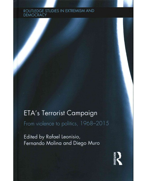 ETA's Terrorist Campaign : From Violence to Politics, 1968–2015 (Hardcover) - image 1 of 1