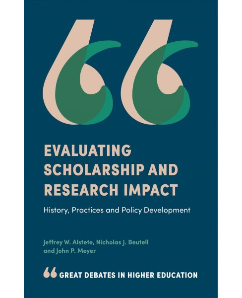 Evaluating Scholarship and Research Impact : History, Practices, and Policy Development -  (Paperback) - image 1 of 1