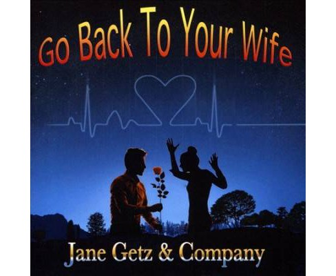 Jane & Company Getz - Go Back To Your Wife (CD) - image 1 of 1