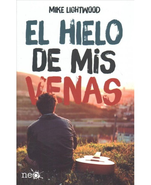 El hielo en mis venas / The Ice in My Veins (Paperback) (Mike Lightwood) - image 1 of 1