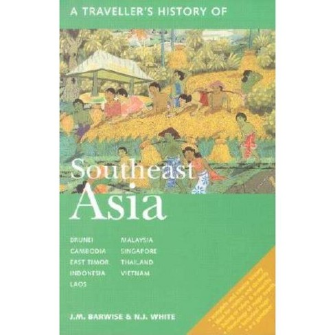 Traveller's History of Southeast Asia - 2 Edition by  J M Barwise & N J White & N J White (Paperback) - image 1 of 1