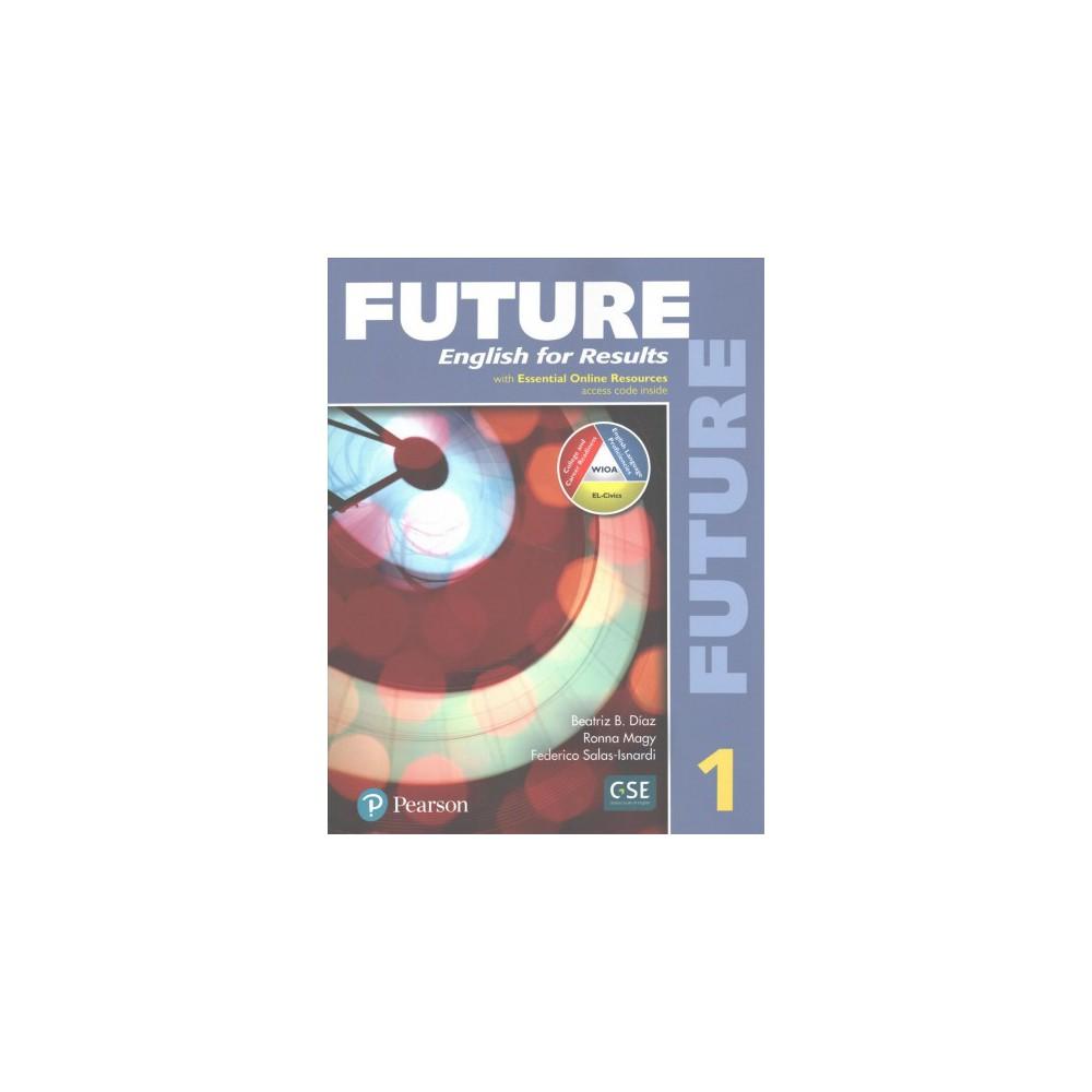 Future 1 : English for Results (Paperback) (Marjorie Fuchs & Lisa Johnson & Sarah Lynn & Irene