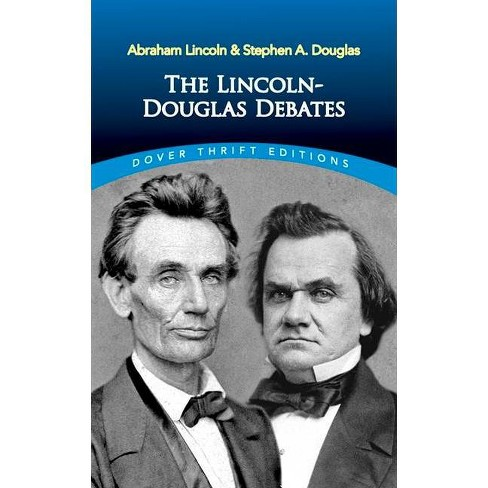 The Lincoln-Douglas Debates - (Dover Thrift Editions) by  Abraham Lincoln & Stephen a Douglas - image 1 of 1