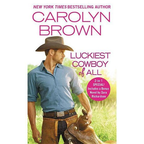 Luckiest Cowboy of All - (Happy, Texas) by  Carolyn Brown (Paperback) - image 1 of 1
