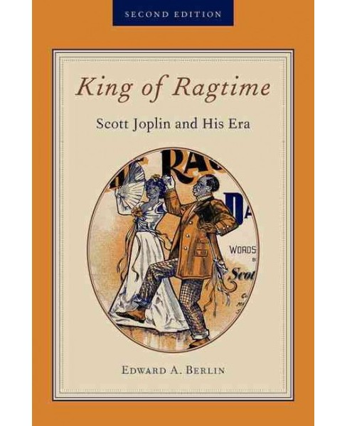 King of Ragtime : Scott Joplin and His Era (Paperback) (Edward A. Berlin) - image 1 of 1