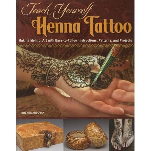 Teach Yourself Henna Tattoo - by  Brenda Abdoyan (Paperback) - image 1 of 1