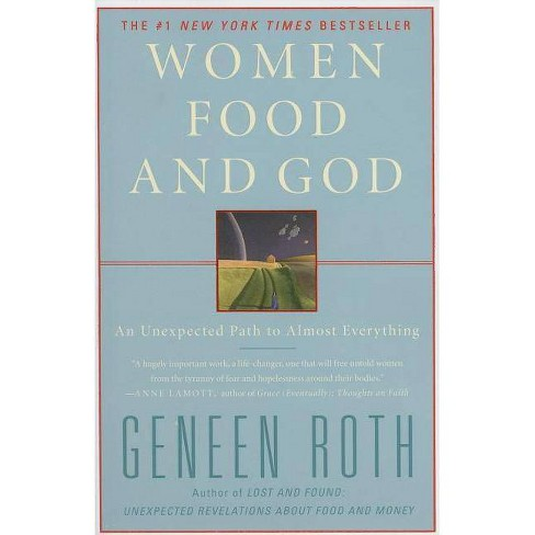 Women, Food, and God (Paperback) by Geneen Roth - image 1 of 1