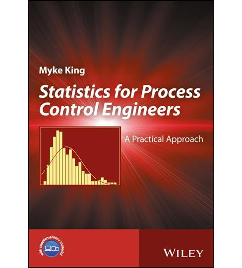 Statistics : A Practical Approach for Process Control Engineers (Hardcover) (Myke King) - image 1 of 1