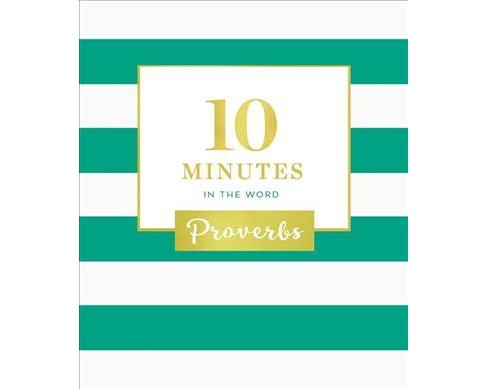 10 Minutes in the Word : Proverbs -  (Hardcover) - image 1 of 1