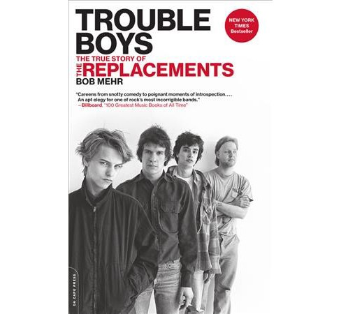 Trouble Boys : The True Story of the Replacements (Reprint) (Paperback) (Bob Mehr) - image 1 of 1
