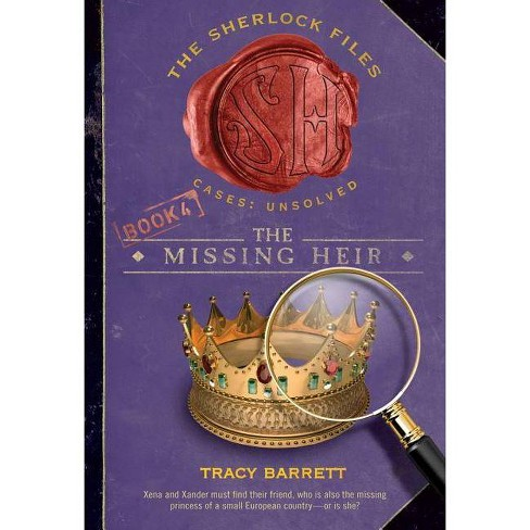 The Missing Heir - (Sherlock Files (Quality)) by  Tracy Barrett (Paperback) - image 1 of 1