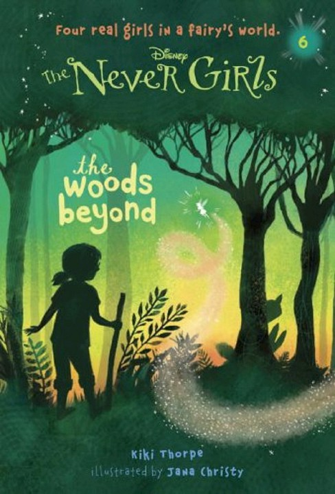 Never Girls #6: The Woods Beyond (Disney: The Never Girls)(Paperback) by Kiki Thorpe - image 1 of 1