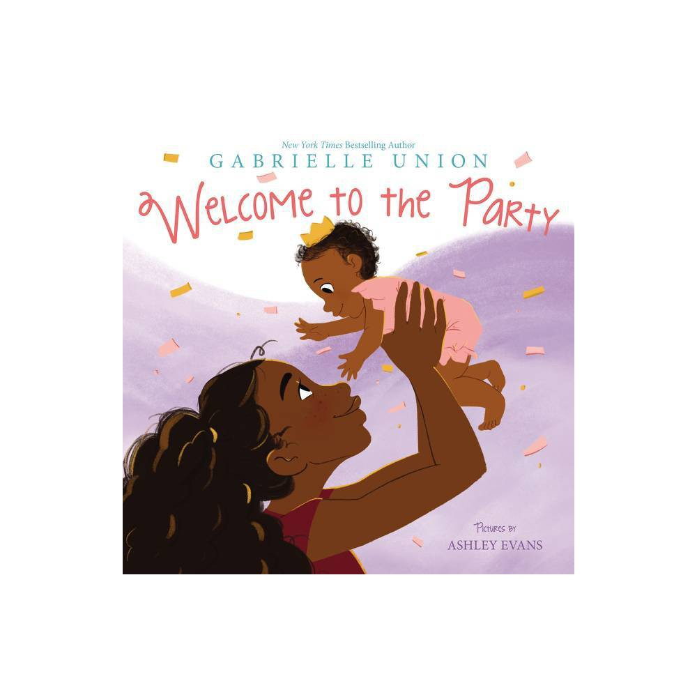 Welcome To The Party By Gabrielle Union Hardcover