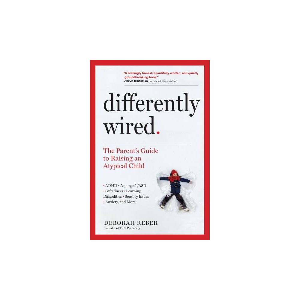 Differently Wired - by Deborah Reber (Paperback)