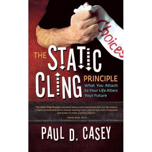 The Static Cling Principle - by  Paul D Casey (Paperback) - image 1 of 1