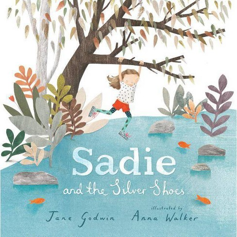 Sadie and the Silver Shoes - by  Jane Godwin (Hardcover) - image 1 of 1