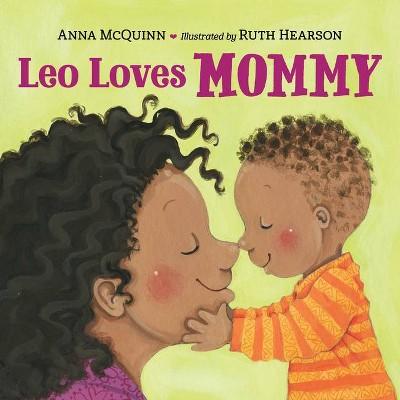 Leo Loves Mommy - by Anna McQuinn (Board Book)
