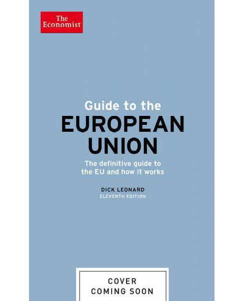 How the Eu Works : The Definitive Guide to the Eu and How It Works (Paperback) (Dick  Leonard) - image 1 of 1