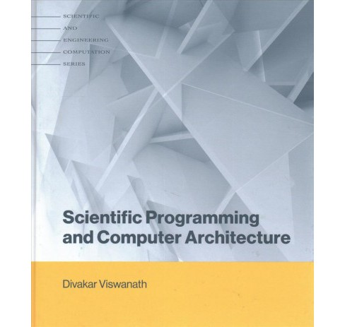 Scientific Programming and Computer Architecture -  by Divakar Viswanath (Hardcover) - image 1 of 1