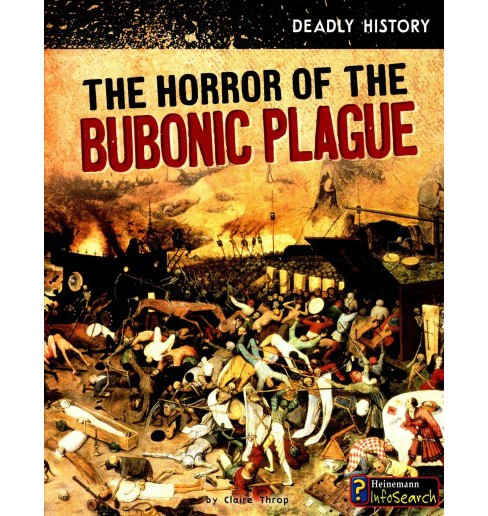Horror of the Bubonic Plague (Paperback) (Claire Throp) - image 1 of 1