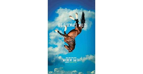 100 Sideways Miles (Reprint) (Paperback) (Andrew Smith) - image 1 of 1