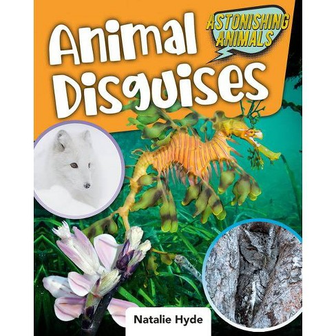 Animal Disguises - (Astonishing Animals) by  Natalie Hyde (Paperback) - image 1 of 1