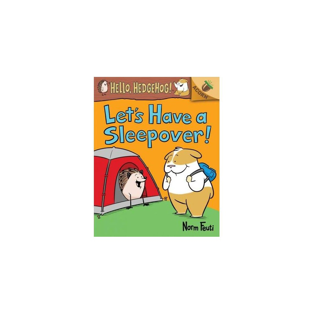 Let's Have a Sleepover! - (Hello, Hedgehog!) by Norm Feuti (Hardcover)