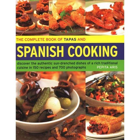 The Complete Book of Tapas and Spanish Cooking - by  Pepita Aris (Hardcover) - image 1 of 1