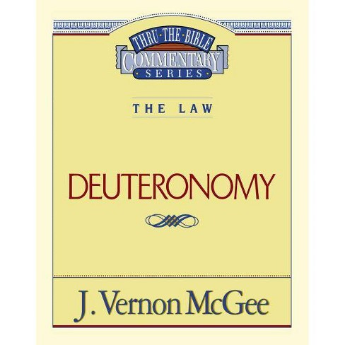 Thru the Bible Vol. 09: The Law (Deuteronomy) - by  J Vernon McGee (Paperback) - image 1 of 1