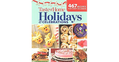 Taste of Home Holidays & Celebrations : 467 Recipes for Every Occasion (Paperback) - image 1 of 1