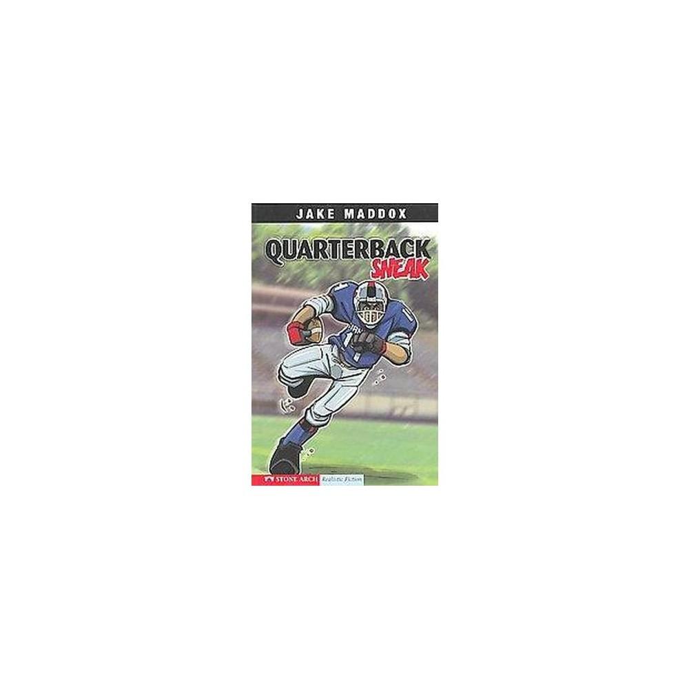 Quarterback Sneak (Paperback) (Jake Maddox & Bob Temple)