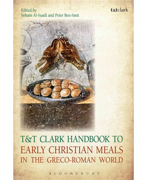 T&T Clark Handbook to Early Christian Meals in the Greco-Roman World -  (Hardcover) - image 1 of 1