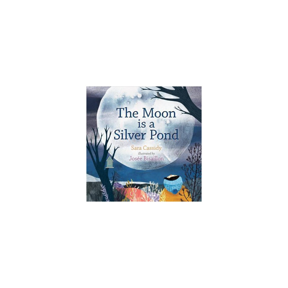 The Moon Is a Silver Pond - by Sara Cassidy (Board)