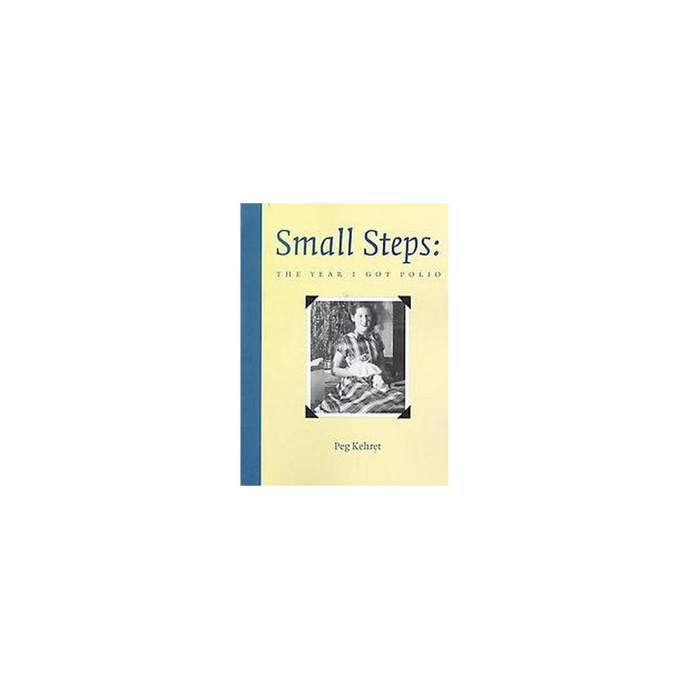 Small Steps : The Year I Got Polio (Paperback) (Peg Kehret & Denise Shanahan)
