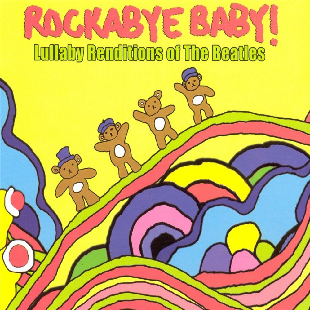 Rockabye Baby! - Rockabye Baby:Beatles Lullaby Renditi (CD)