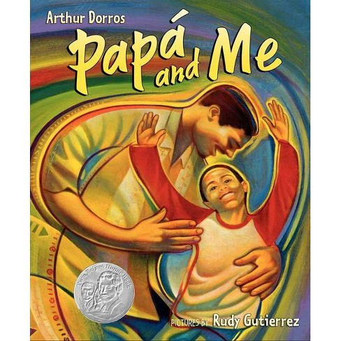 Papa and Me - by  Arthur Dorros (Paperback) - image 1 of 1