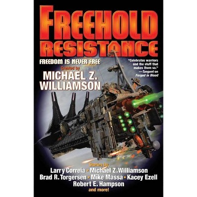 Freehold: Resistance, Volume 10 - by  Michael Z Williamson (Paperback)