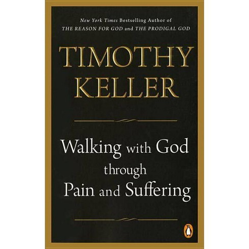 Walking with God Through Pain and Suffering - by  Timothy Keller (Paperback) - image 1 of 1