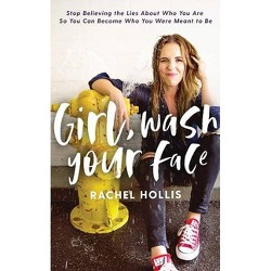 How To Review Book You Havent Read >> Girl Wash Your Face By Rachel Hollis Hardcover Target
