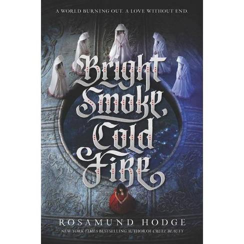 Bright Smoke, Cold Fire - (Bright Smoke, Cold Fire, 1) by  Rosamund Hodge (Paperback) - image 1 of 1