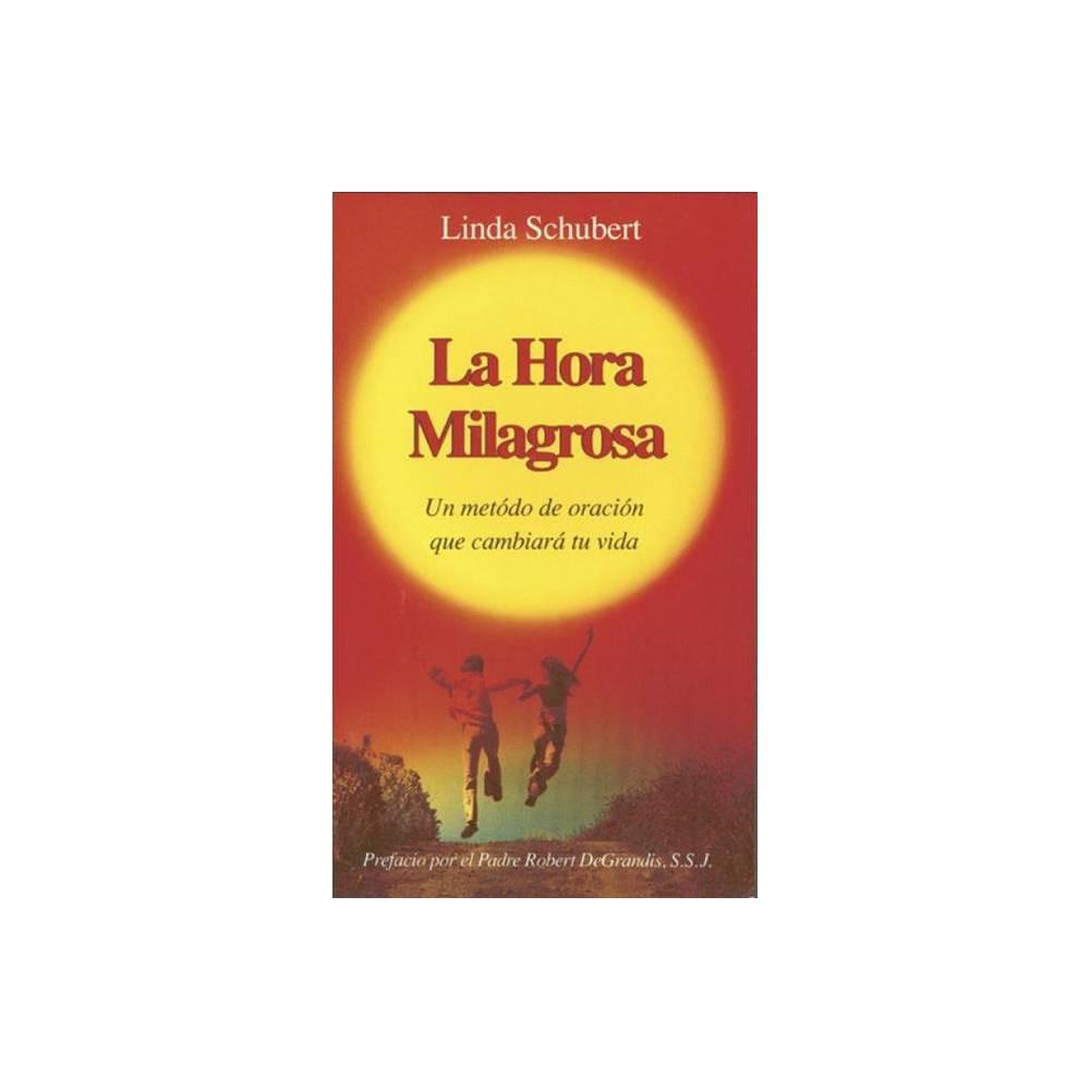 La Hora Milagrosa By Linda Schubert Paperback