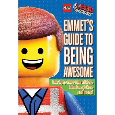 Emmet's Guide to Being Awesome (Lego: The Lego Movie) - by  Ace Landers (Hardcover)