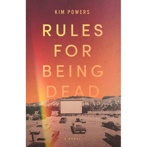 Rules for Being Dead - by  Kim Powers (Hardcover) - image 1 of 1