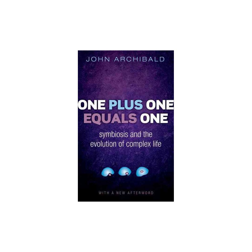 One Plus One Equals One : Symbiosis and the Evolution of Complex Life (Reprint) (Paperback) (John